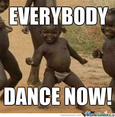 Dance Party Meme - everybody dance now by rofloutloud meme center