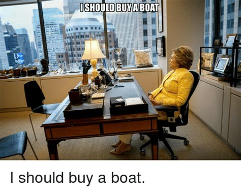 should i buy a boat or plane 25 best memes about i should buy a boat i should buy a