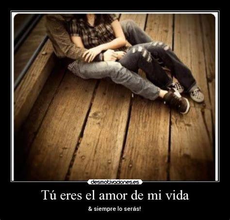 imagenes el amor de mi vida eres tu el amor de mi vida