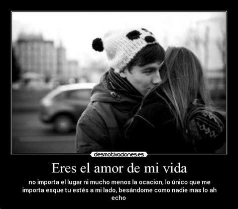 eres el amor de mi vida 20 best images about yo amo a mi espos www familias com