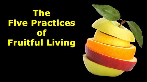 fruitful discipleship living the five practices of fruitful living