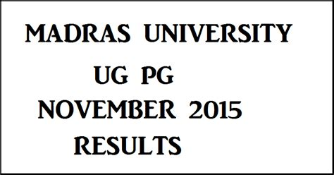 Mba Results Madras December 2014 by Madras Results 2015 Check Ug Pg Unom December