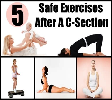 How After C Section by Safe Exercises After A C Section How To Exercise After A