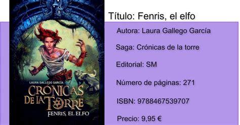 libro fenris el elfo rese 241 a fenris el elfo cr 243 nicas de la torre 4 laura gallego llaves con historias