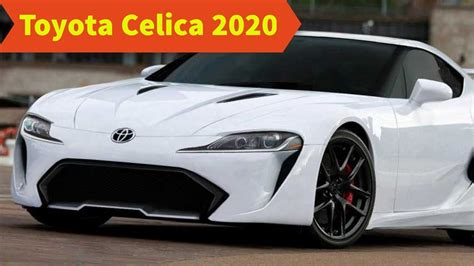 2020 Toyota Celica by Toyota Celica 2020 Review Redesign Price Specs
