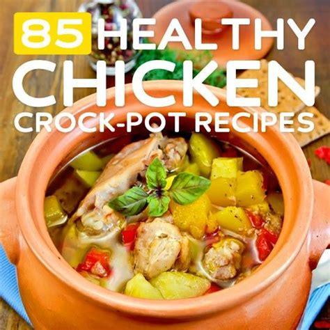 85 easy healthy chicken crock pot recipes chicken crock pots healthy chicken and crock pot