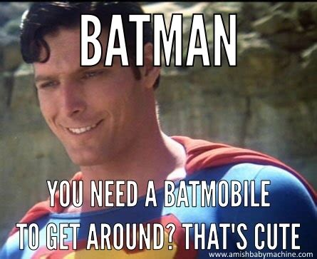 Superman Memes - batman meme amish baby machine podcast