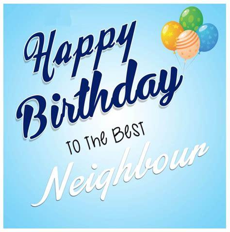 awesome neighbor birthday wishes segerioscom