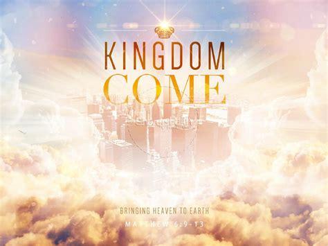 kingdom come zip kingdom come ministry powerpoint powerpoint sermons