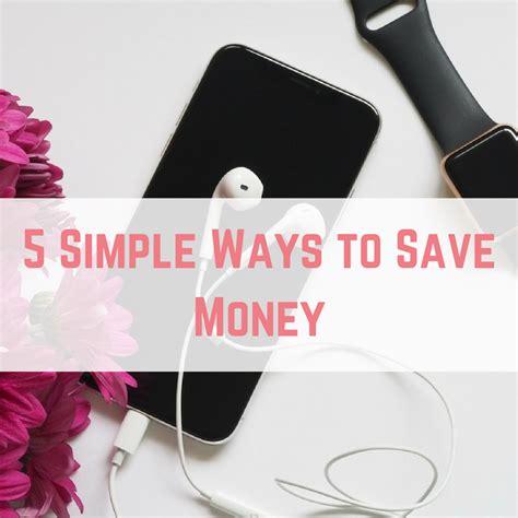 5 ways to save money 5 simple ways to save money emmadrew info