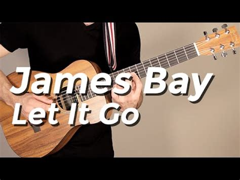 guitar tutorial james bay james bay let it go guitar tutorial by shawn parrotte