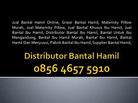 Harga Bantal Ibu 085646575910 jual bantal ibu harga murah jawa timur