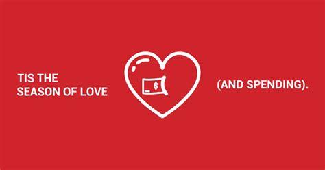 season for love tis the season of love and spending customer direct