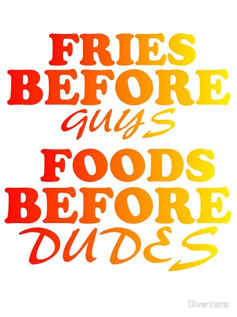 Foods Before Dudes quot fries before guys foods before dudes quot stickers by