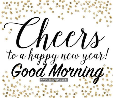 morning new year images cheers to a happy new year morning pictures photos