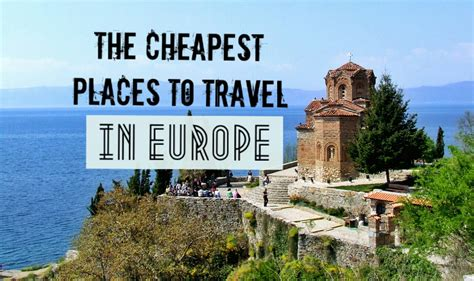 cheapest places  backpack  europe global
