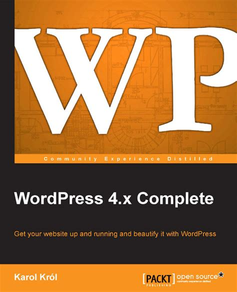 wordpress tutorial pdf complete guide for developers wordpress 4 x complete packt books