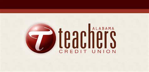 teachers federal credit union the educated choice alabama teachers credit union apps on google play