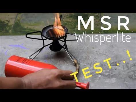 test kompor outdoor msr whisperlite int l multi fuel