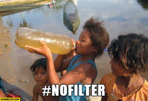 African Kid Meme Clean Water - kid drinking dirty water nofilter hashtag starecat com
