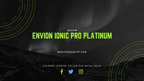 envion ionic pro platinum trusted review
