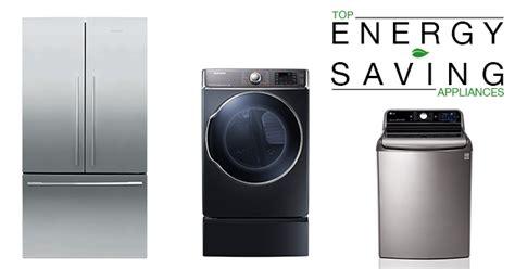 best energy efficient appliances top energy saving appliances
