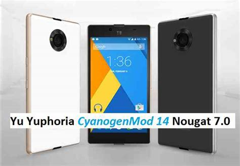 download themes for yu yuphoria cm14 yu yuphoria cm14 cyanogenmod 14 nougat 7 0 rom update