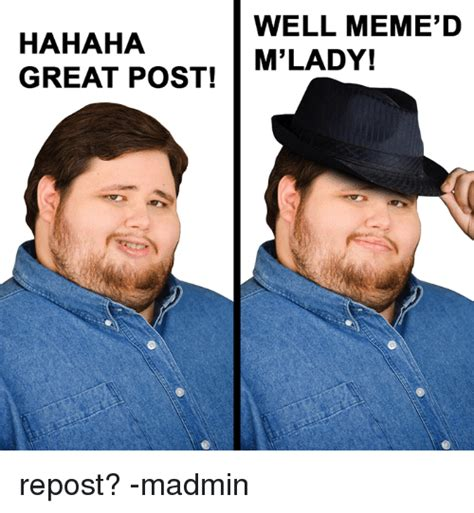 Meme D - hahaha great post well meme d m lady repost madmin