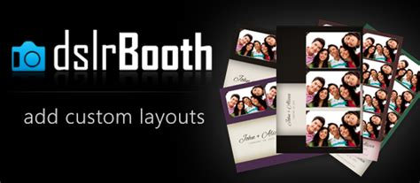 photo booth custom layout custom layouts now available in dslrbooth professional