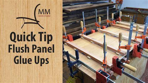 woodworking glue tips tip flush panel glue up