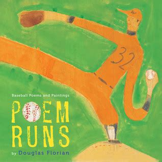 heartfelt the poetry of doug pelleymounter books poem runs baseball poems and paintings by douglas florian