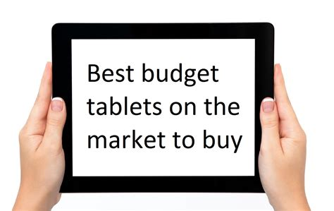 best 7 inch tablet on the market best budget tablets on the market to buy tablet vote