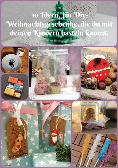 Weihnachtsgeschenke Selber Basteln Mit Kindern 5886 by Weihnachtsgeschenke Basteln Ideen Wohn Design