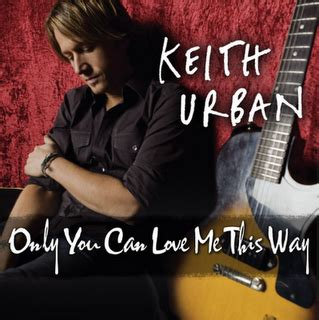 without you keith urban mp free download keith urban only you can love me this way lyric mp3