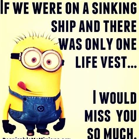 save a sinking ship quotes best 88 minions images on pinterest humor