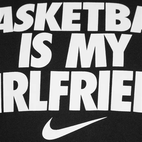 T Shirt Nike My Is basketball quotes for boyfriend shirt quotesgram
