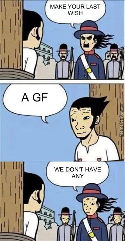 No Gf Meme - no gf by vitor1993 meme center