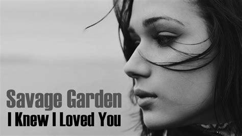 i knew i loved you savage garden lyrics