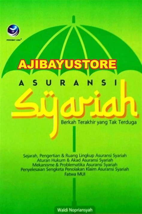 Asuransi Syariah Berkah Terakhir Yang Tak Terduga Buku Ekonomi Dan perpustakaan universitas indo global mandiri e library