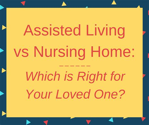 assisted living vs nursing home which is right for your