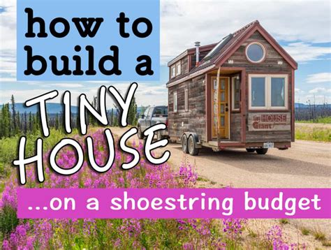 how to have a house built for you cheap tiny house build 7 budget saving tips 1 item