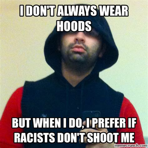 Meme I Don T Always - i don t always wear hoods