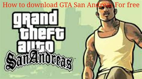 how to gta san andreas for free - How To Get Gta San Andreas For Free On Android
