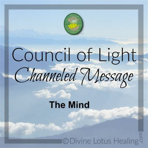Council Of Light by Council Of Light Channeled Message On The Mind
