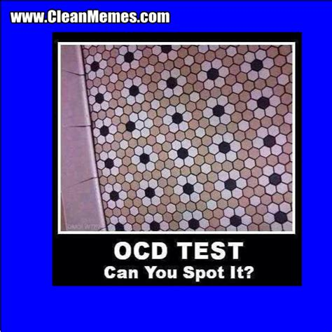Ocd Memes - ocd test clean memes the best the most online