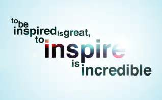 Inspire fer en blogger 18 ways to inspire everyone around you