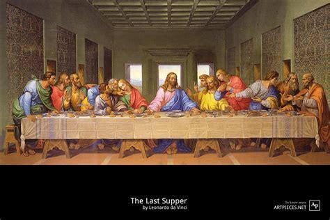 The Last Dinner the last supper leonardo da vinci