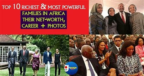 top 10 richest and most powerful families in africa their net worth career photos editor