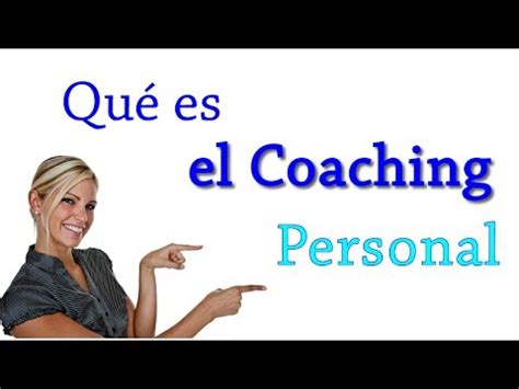 que es el couching que es el coaching personal qu 233 hace el coaching personal