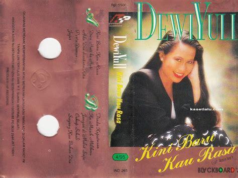 download lagu kini baru kau rasa dewi yull dewi yull kini baru kau rasa kaset lalu